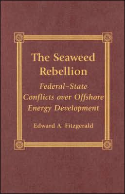 The Seaweed Rebellion: Federal-State Conflicts over Offshore Energy Development