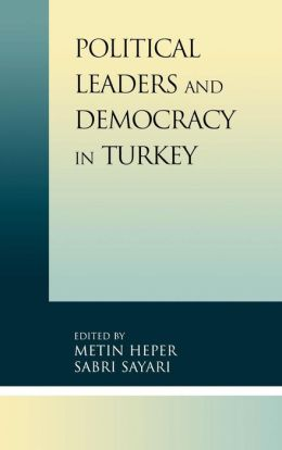 Political Leaders And Democracy In Turkey