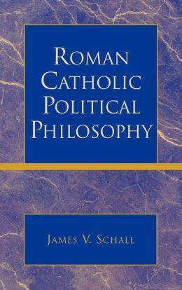 Roman Catholic Political Philosophy