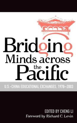 Bridging Minds Across the Pacific: U. S.-China Educational Exchanges, 1978-2003