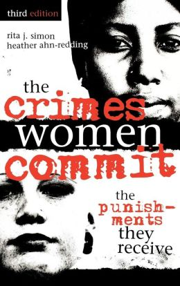 The Crimes Women Commit: The Punishments They Receive
