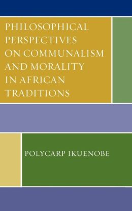 Philosophical Perspectives on Communalism and Morality in African Traditions