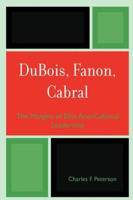 Dubois, Fanon, Cabral