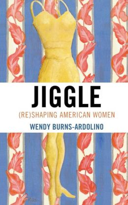 Jiggle: (Re)Shaping American Women