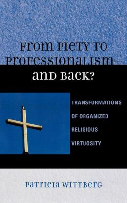 From Piety To Professionalism--And Back?