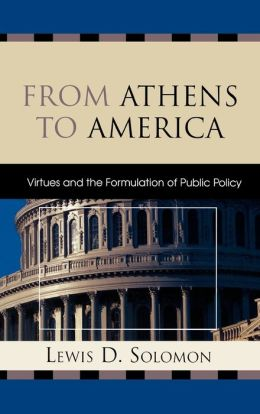 From Athens to America: Virtues and the Formulation of Public Policy