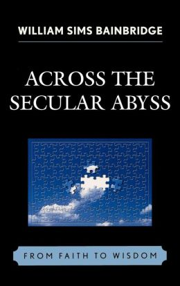 Across the Secular Abyss: From Faith to Wisdom