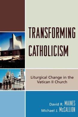 Transforming Catholicism