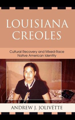 Louisiana Creoles: Cultural Recovery and Mixed-Race Native American Identity