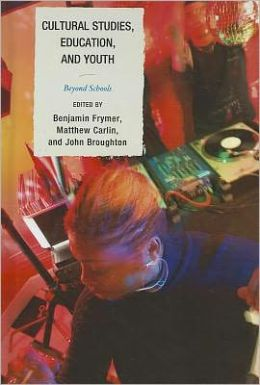 Cultural Studies, Education, and Youth: Beyond Schools