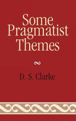 Some Pragmatist Themes