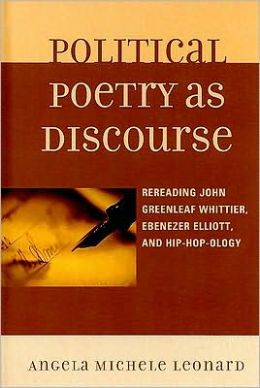 Political Poetry as Discourse: Rereading John Greenleaf Whittier, Ebenezer Elliott, and Hiphopology