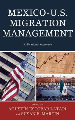 Mexico-U.S. Migration Management: A Binational Approach
