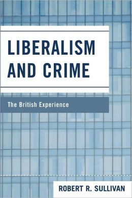 Liberalism and Crime: The British Experience