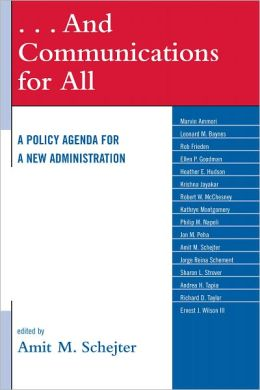 . . . And Communications for All: A Policy Agenda for a New Administration