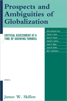Prospects and Ambiguities of Globalization: Critical Assessments at a Time of Growing Turmoil