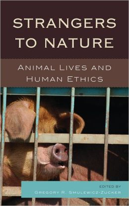 Strangers to Nature: Animal Lives and Human Ethics