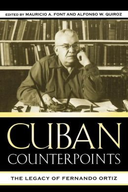Cuban Counterpoints: The Legacy of Fernando Ortiz