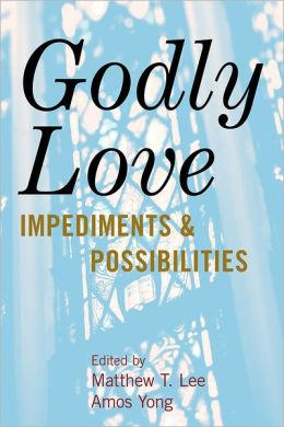 Godly Love: Impediments and Possibilities