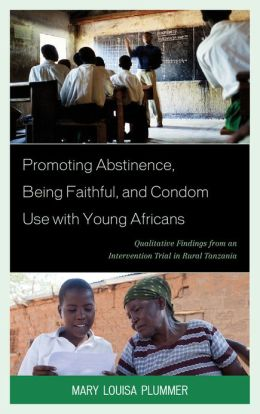 Promoting Abstinence, Being Faithful, and Condom Use with Young Africans: Qualitative Findings from an Intervention Trial in Rural Tanzania
