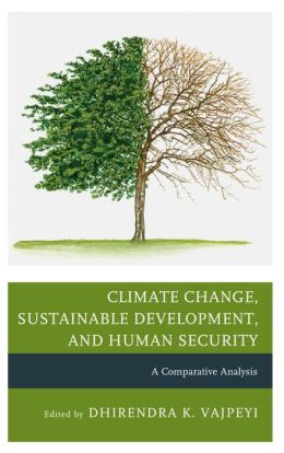 Climate Change, Sustainable Development, and Human Security: A Comparative Analysis