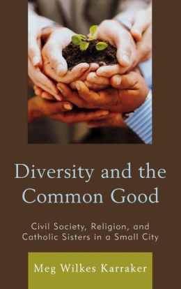 Diversity and the Common Good: Civil Society, Religion, and Catholic Sisters in a Small City