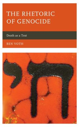 The Rhetoric of Genocide: Death as a Text