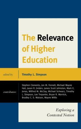 The Relevance of Higher Education: Exploring a Contested Notion