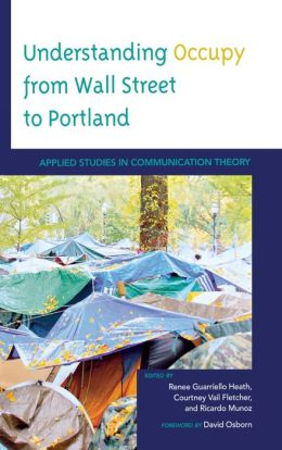 Understanding Occupy from Wall Street to Portland: Applied Studies in Communication Theory