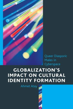 Globalization's Impact on Cultural Identity Formation: Queer Diasporic Males in Cyberspace