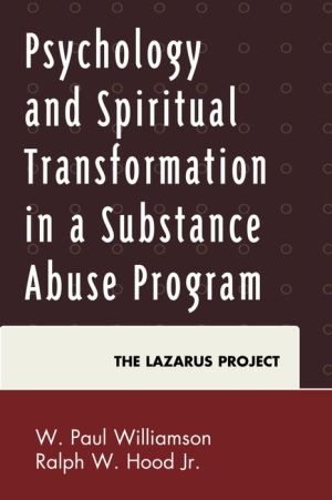 Psychology and Spiritual Transformation in a Substance Abuse Program: The Lazarus Project