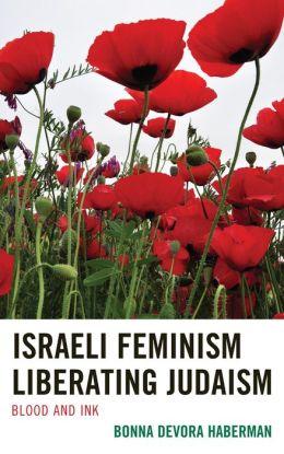 Israeli Feminism Liberating Judaism: Blood and Ink