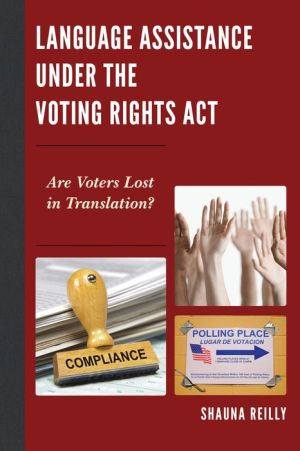 Language Assistance under the Voting Rights Act: Are Voters Lost in Translation?