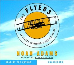 The Flyers: In Search of Wilber & Orville Wright