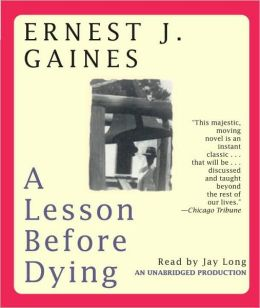 a lesson before dying hero essay a huge paper on a dead poet who writes o grant returns to tante lou s house to that tante lou miss emma and have waited up for him