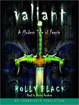 Valiant (Modern Tale of Faerie Series #2)