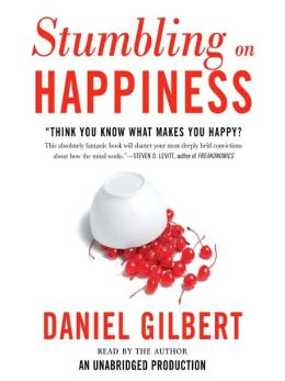 stumbling on happiness A smart and funny book by a prominent harvard psychologist, which uses groundbreaking research and (often hilarious) anecdotes to show us why we're so lousy at.