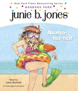 Junie B., First Grader: Aloha-ha-ha! (Junie B. Jones Series #26)