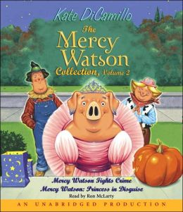 The Mercy Watson Collection, Volume 2: Mercy Watson Fights Crime; Mercy Watson: Princess in Disguise
