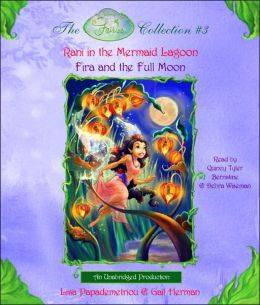 Fairies Collection #3: Rani in the Mermaid Lagoon, Fira and the Full Moon