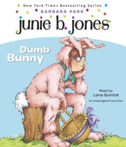 Junie B., First Grader: Dumb Bunny (Junie B. Jones Series #27)