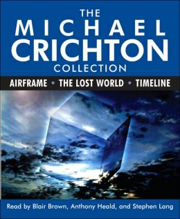 The Michael Crichton Collection (Airframe, The Lost World, Timeline)