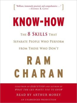 Know-How: The 8 Skills That Separate People Who Perform from Those Who Don't