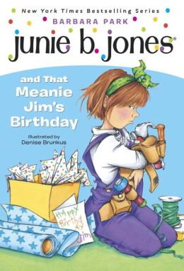 Junie B. Jones and That Meanie Jim's Birthday (Junie B. Jones Series #6)
