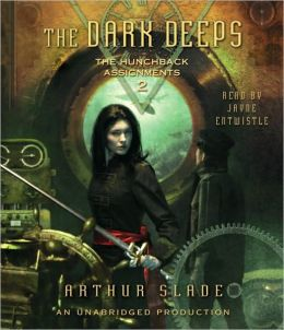 The Dark Deeps (Hunchback Assignments Series #2)