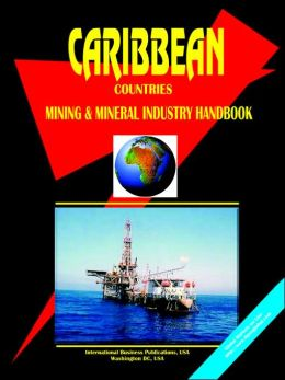 Caribbean Countries Mining And Mineral Industry Handbook