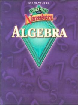 Steck-Vaughn Working with Numbers: Refresher and A: Student Workbook Algebra