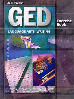 Steck-Vaughn GED Exercise Books: Student Workbook Language Arts, Writing