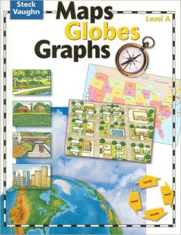 Steck-Vaughn Maps, Globes, Graphs: Student Edition Grades 6 - 9 Level A