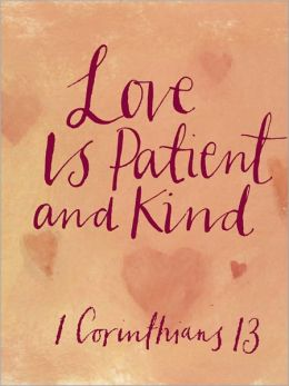 Love Is Patient and Kind - 1 Corinthians 13